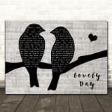 Bill Withers Lovely Day Lovebirds Music Script Decorative Wall Art Gift Song Lyric Print
