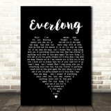 Everlong Foo Fighters Black Heart Song Lyric Quote Print