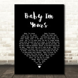 Arctic Monkeys Baby I'm Yours Black Heart Song Lyric Quote Print