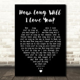 How Long Will I Love You Ellie Goulding Black Heart Song Lyric Quote Print