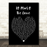 It Must Be Love Madness Black Heart Song Lyric Quote Print