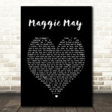 Maggie May Rod Stewart Black Heart Song Lyric Quote Print