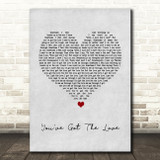Candi Staton You've Got The Love Grey Heart Song Lyric Quote Print