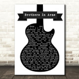 Dire Straits Brothers In Arms Black & White Guitar Song Lyric Quote Print
