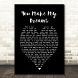You Make My Dreams Hall & Oates Black Heart Song Lyric Quote Print