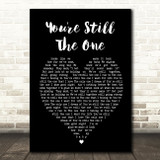You're Still The One Shania Twain Black Heart Song Lyric Quote Print