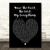 You're The First The Last My Everything Barry White Black Heart Song Lyric Print
