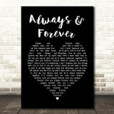 Heatwave Always And Forever Black Heart Song Lyric Quote Print