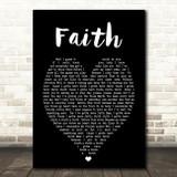 George Michael Faith Black Heart Song Lyric Quote Print