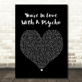 Kasabian You're In Love With A Psycho Black Heart Song Lyric Quote Print