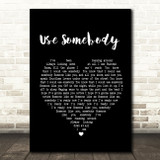 Kings Of Leon Use Somebody Black Heart Song Lyric Quote Print