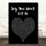 James Arthur Say You Won't Let Go Black Heart Song Lyric Quote Print