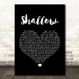 Lady Gaga & Bradley Cooper Shallow Black Heart Song Lyric Quote Print