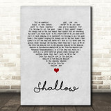 Lady Gaga & Bradley Cooper Shallow Grey Heart Song Lyric Quote Print