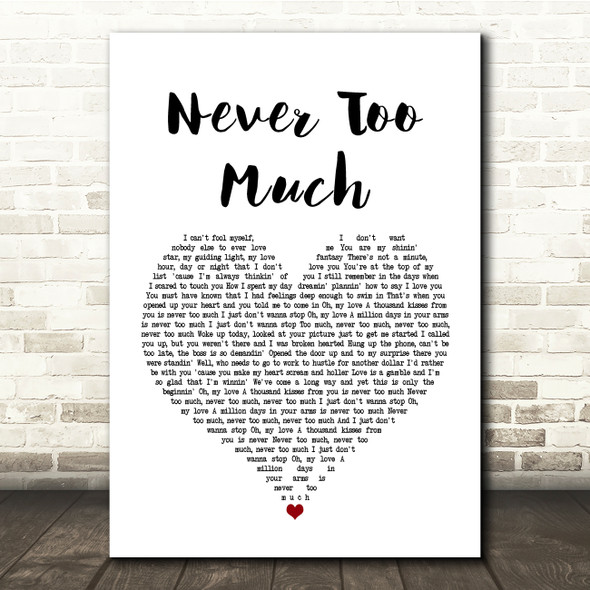 Luther Vandross Never Too Much White Heart Song Lyric Quote Print