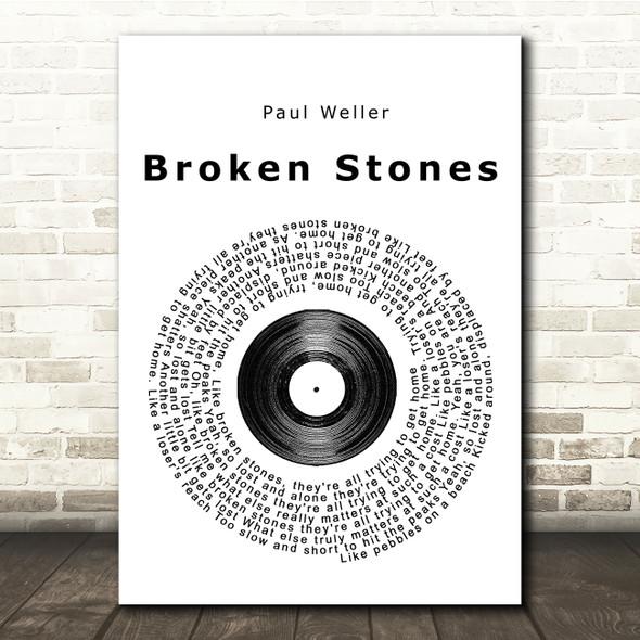 Paul Weller Broken Stones Vinyl Record Song Lyric Quote Print