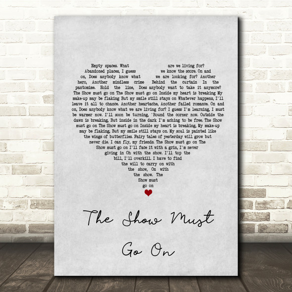 Queen The Show Must Go On Grey Heart Song Lyric Quote Print