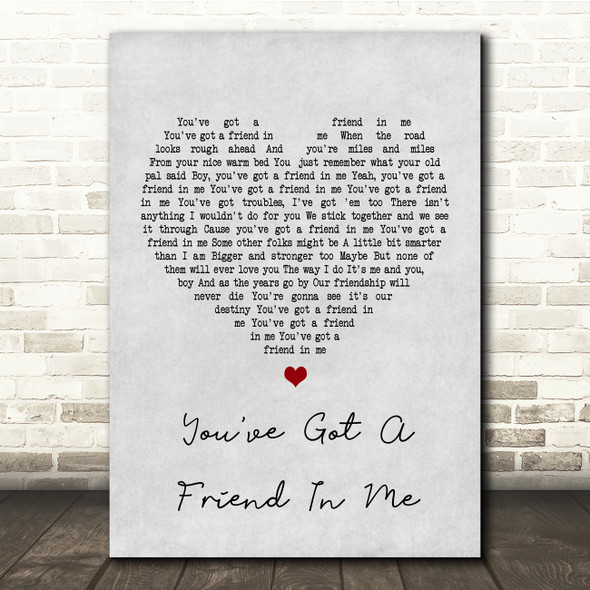 Randy Newman You've Got A Friend In Me Grey Heart Song Lyric Quote Print