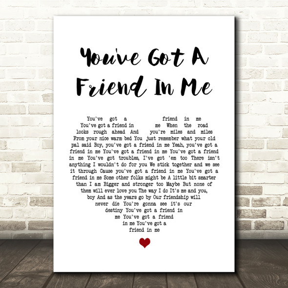 Randy Newman You've Got A Friend In Me White Heart Song Lyric Quote Print