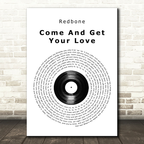 Redbone Come And Get Your Love Vinyl Record Song Lyric Quote Print