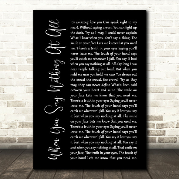 Ronan Keating When You Say Nothing At All Black Script Song Lyric Quote Print