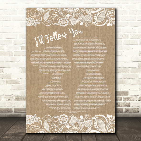 Shinedown I'll Follow You Burlap & Lace Song Lyric Quote Print