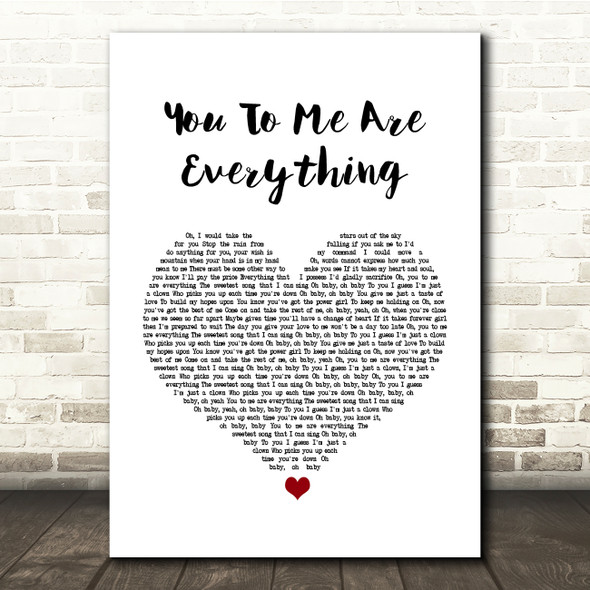 The Real Thing You To Me Are Everything White Heart Song Lyric Quote Print