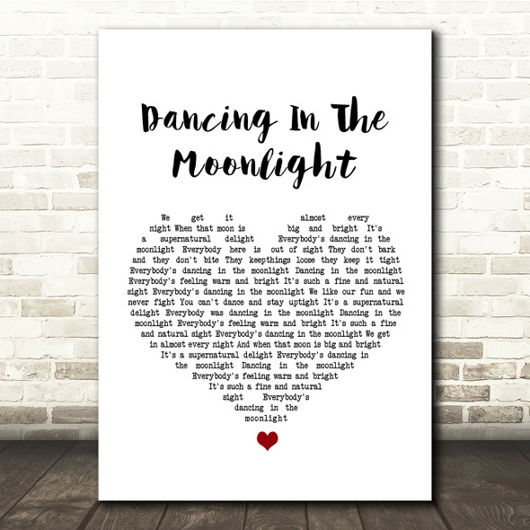 Toploader Dancing In The Moonlight White Heart Song Lyric Quote Print