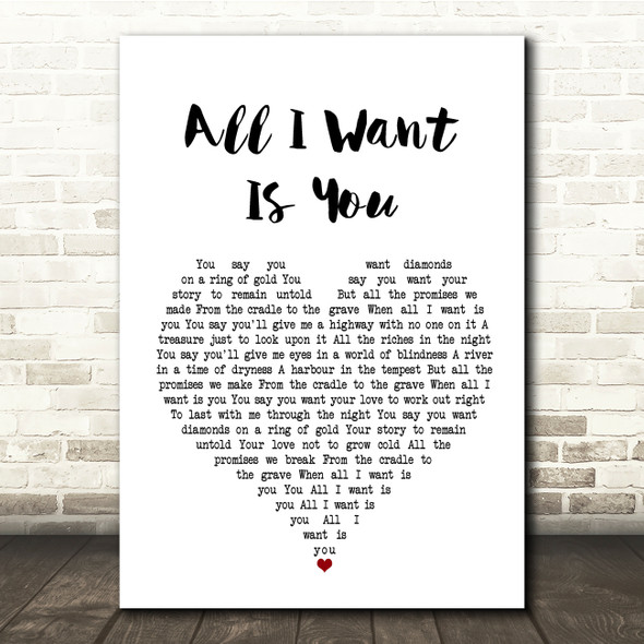 U2 All I Want Is You White Heart Song Lyric Quote Print
