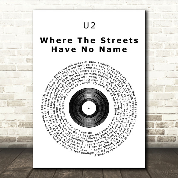 U2 Where The Streets Have No Name Vinyl Record Song Lyric Quote Print