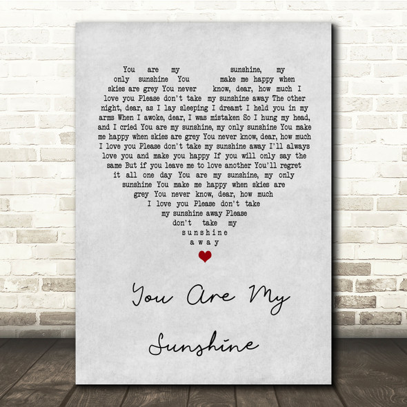 You Are My Sunshine Grey Heart Song Lyric Quote Print