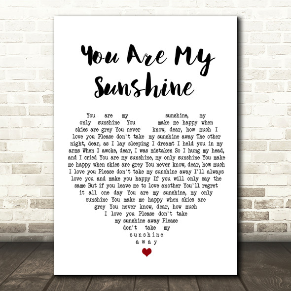You Are My Sunshine White Heart Song Lyric Quote Print