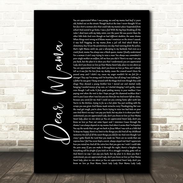 2Pac Dear Mama Black Script Song Lyric Quote Print