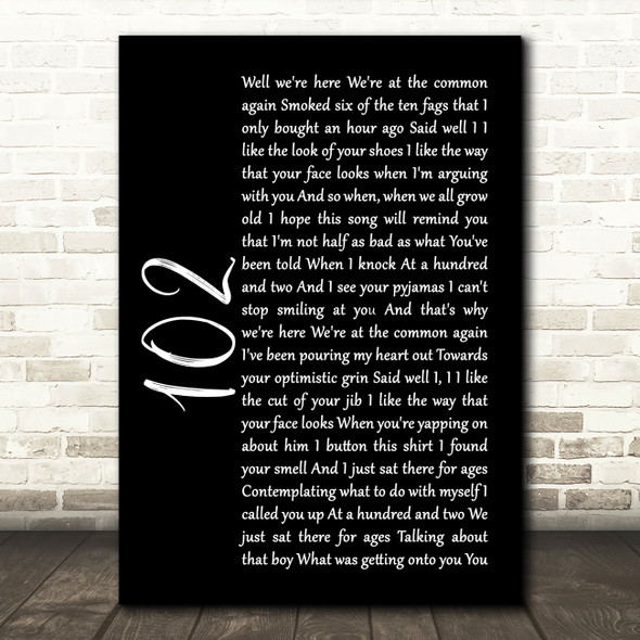 The 1975 102 Black Script Song Lyric Quote Print