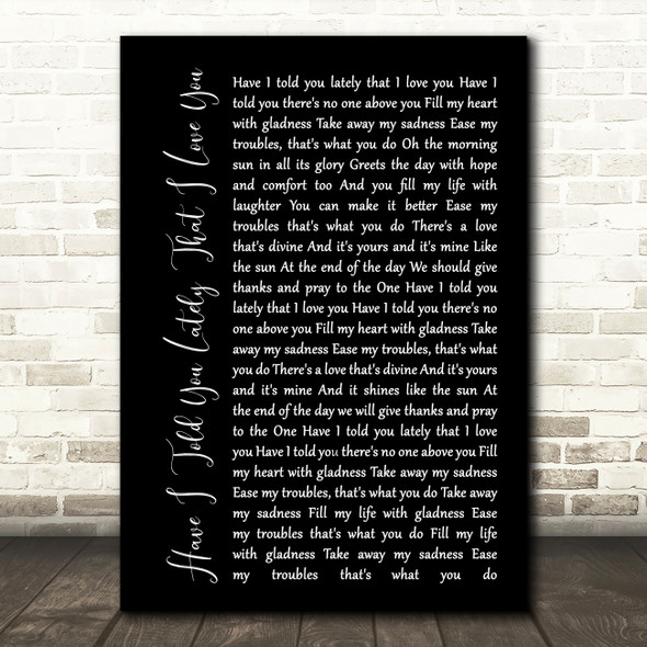 Van Morrison Have I Told You Lately That I Love You Black Script Song Print