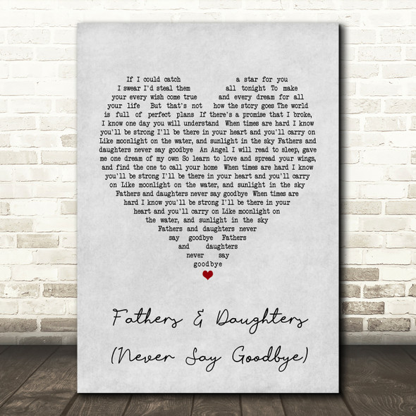 Michael Bolton Fathers And Daughters Never Say Goodbye Grey Heart Song Print
