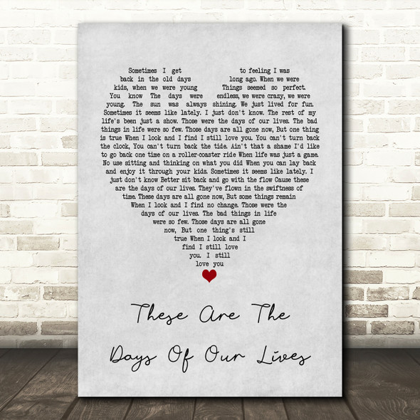 Queen These Are The Days Of Our Lives Grey Heart Quote Song Lyric Print