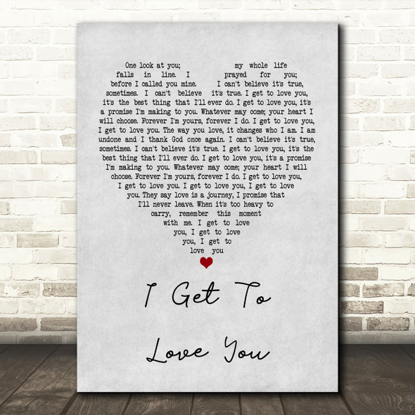 Ruelle I Get To Love You Grey Heart Quote Song Lyric Print