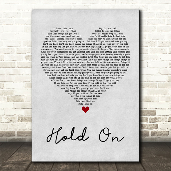 Wilson Phillips Hold On Grey Heart Quote Song Lyric Print