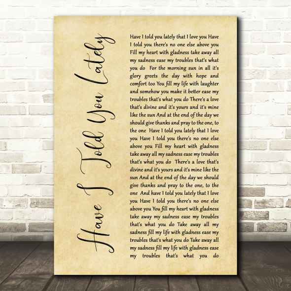 Rod Stewart Have I Told You Lately Rustic Script Song Lyric Quote Print
