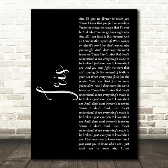 Goo Goo Dolls Iris Black Script Song Lyric Quote Print