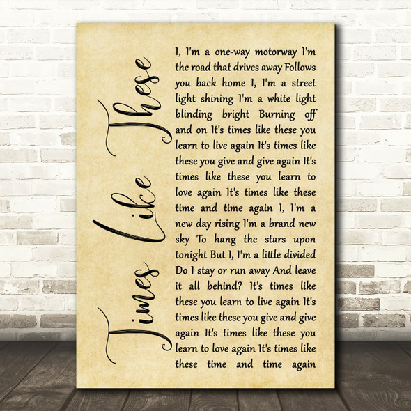 Foo Fighters Times Like These Rustic Script Song Lyric Quote Print