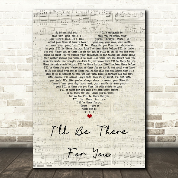 The Rembrandts I'll Be There For You Script Heart Song Lyric Quote Print