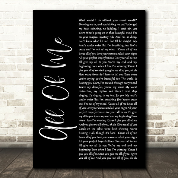 John Legend All Of Me Black Script Song Lyric Quote Print