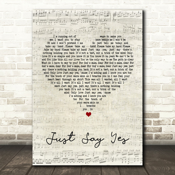 Snow Patrol Just Say Yes Script Heart Song Lyric Quote Print