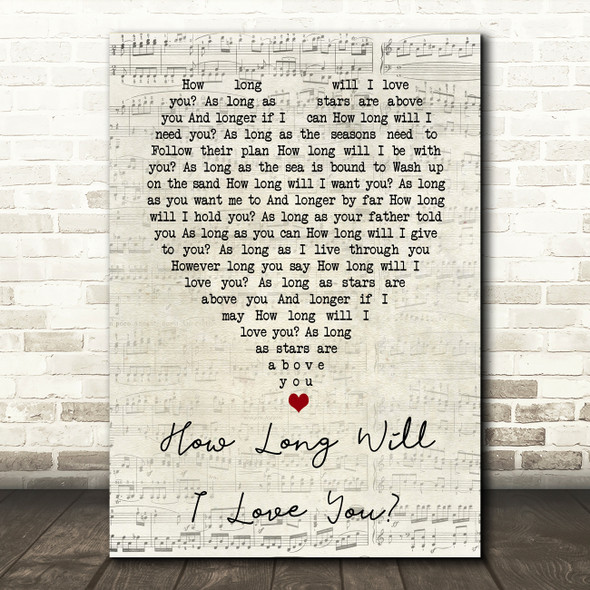 How Long Will I Love You Ellie Goulding Script Heart Song Lyric Quote Print
