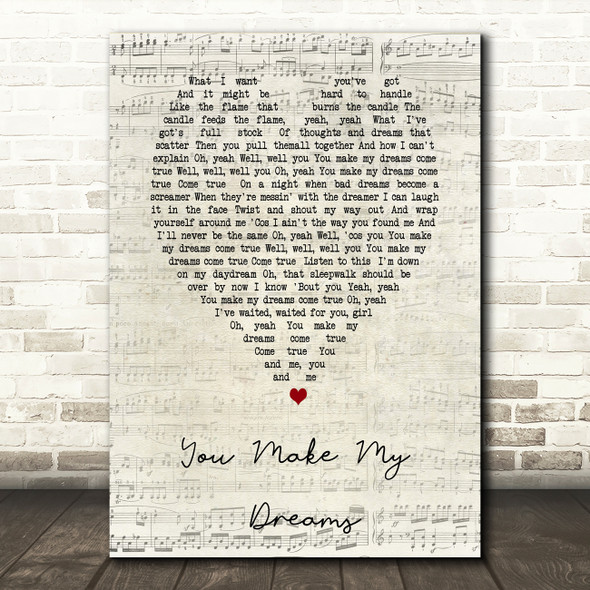 You Make My Dreams Hall & Oates Script Heart Song Lyric Quote Print