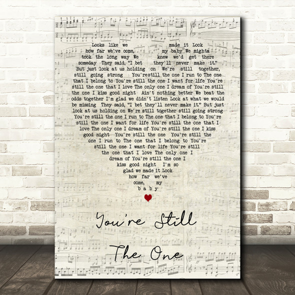 You're Still The One Shania Twain Script Heart Song Lyric Quote Print