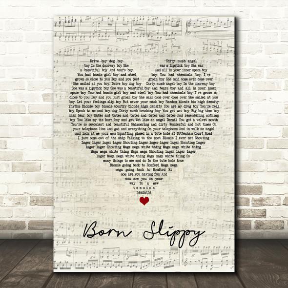 Underworld Born Slippy Script Heart Song Lyric Quote Print