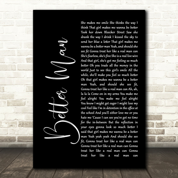 Paolo Nutini Better Man Black Script Song Lyric Quote Print